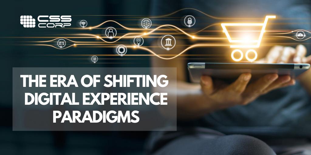 Blog banner - The era of shifting digital experience paradigms-1