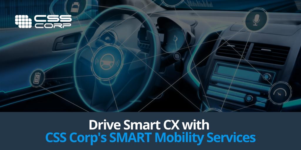 Drive smart CX via CSS Corp's SMART Mobility services