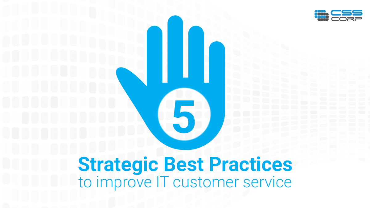 5 Strategic best practices to improve IT customer service