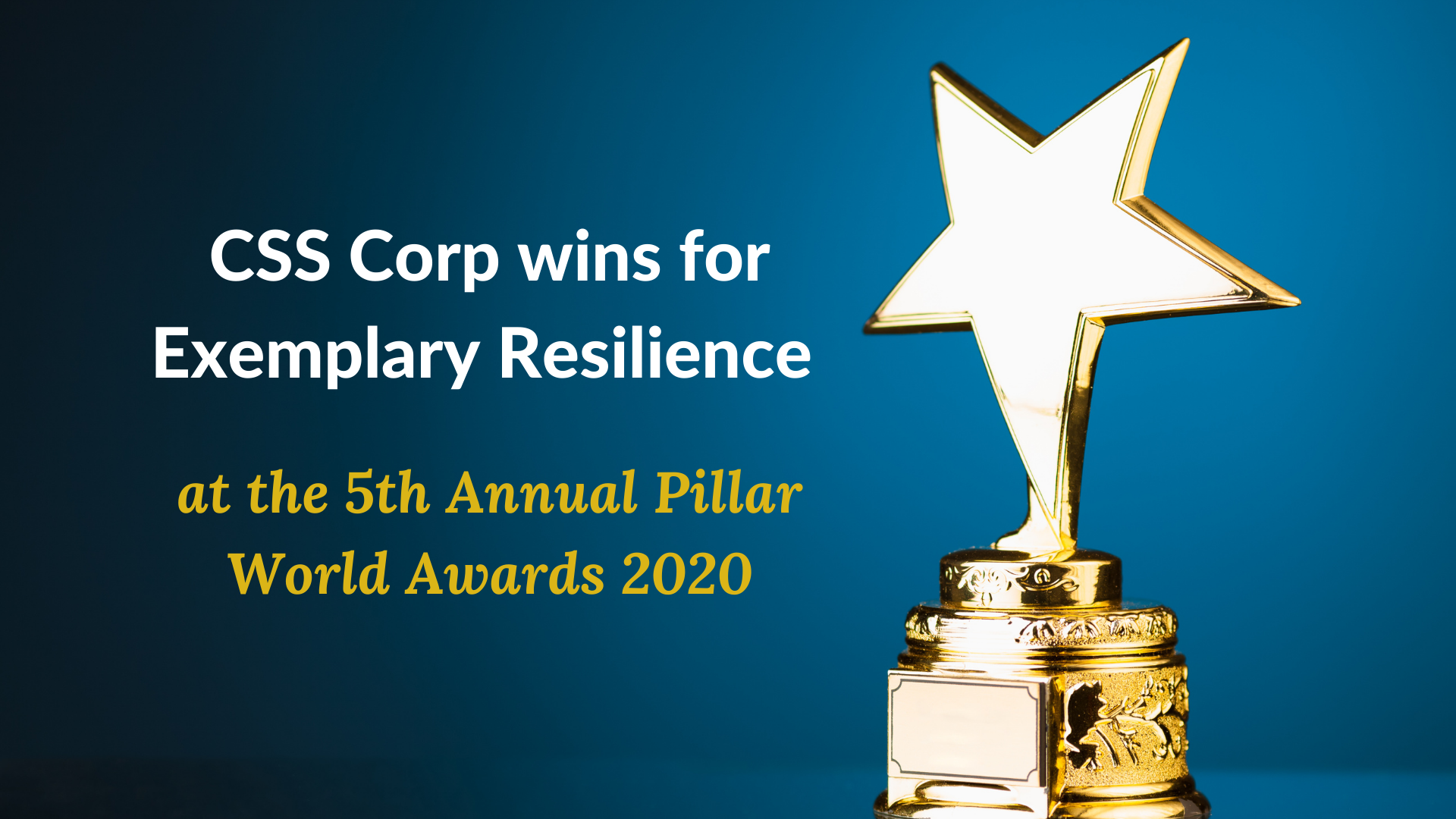 CSS Corp awarded for Exemplary Resilience at the 5th Annual Pillar World Awards 2020